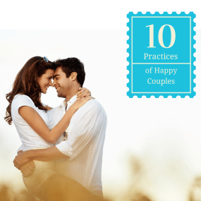 10 Practices of Happy Couples