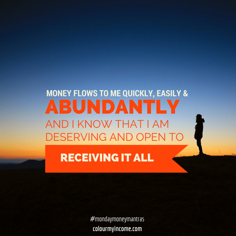 #1 Money flows to me quickly, easily and abundantly...