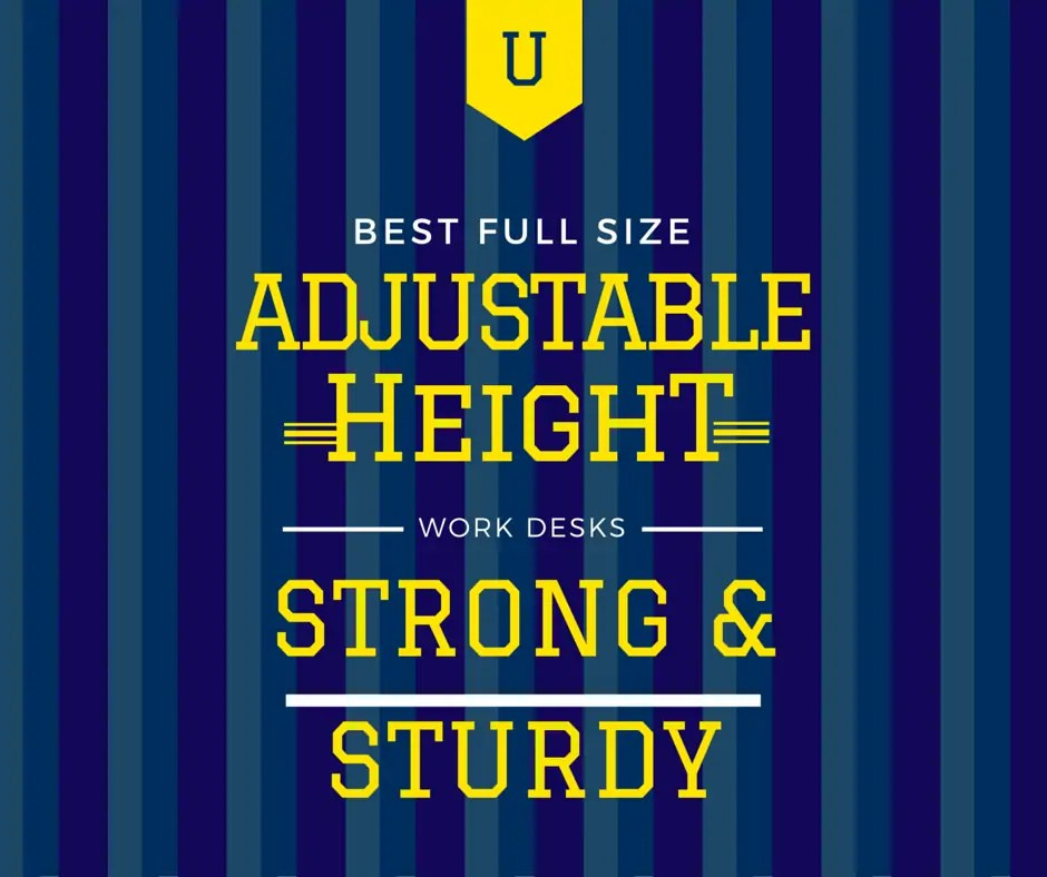 Best Full Size Adjustable Height Work Tables - strong and sturdy stand up desks