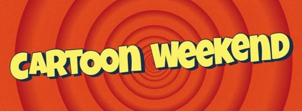 cartoon weekend