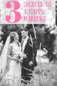 3 Secrets to a Happy Marriage 1