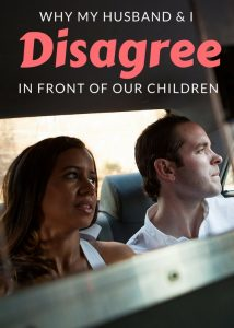 Why My Husband & I Disagree in Front of Our Children