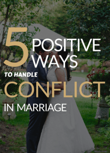 5 Positive Ways to Handle Conflict in Marriage_1