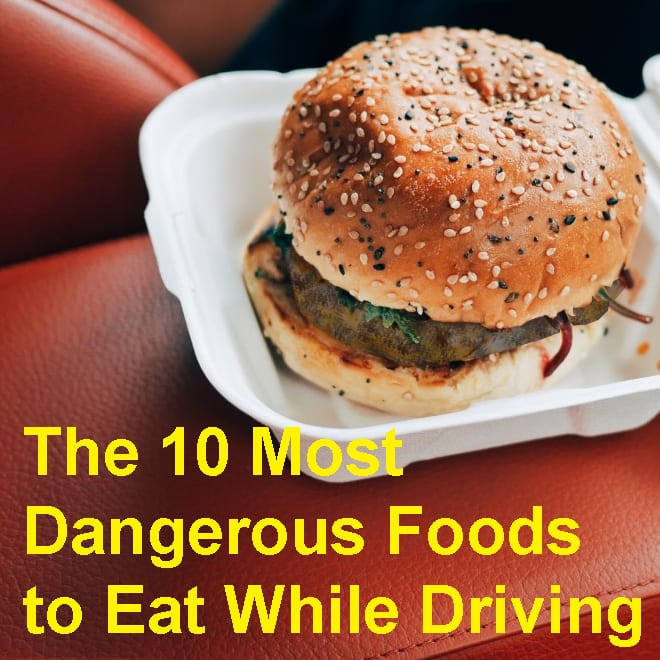dangerous foods for drivers image: hamburger on the front seat of a car text: 10 most dangerous foods to eat while driving