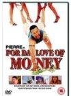 Pierre-For Da Love of Money