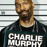 Charlie Murphy - I Will Not Apologize