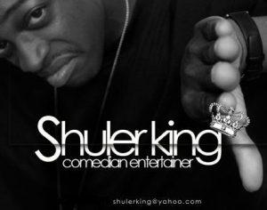 Shuler King Comedian Entertainer