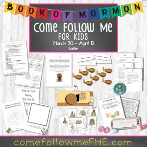 March 30 - April 12 Come Follow Me Lesson for Kids featured by Come Follow Me FHE