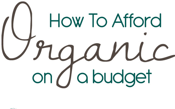 how to afford organic on a tight budget