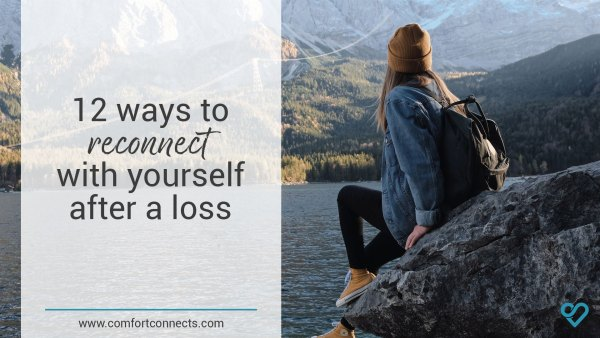 12 ways to reconnect with yourself after a loss