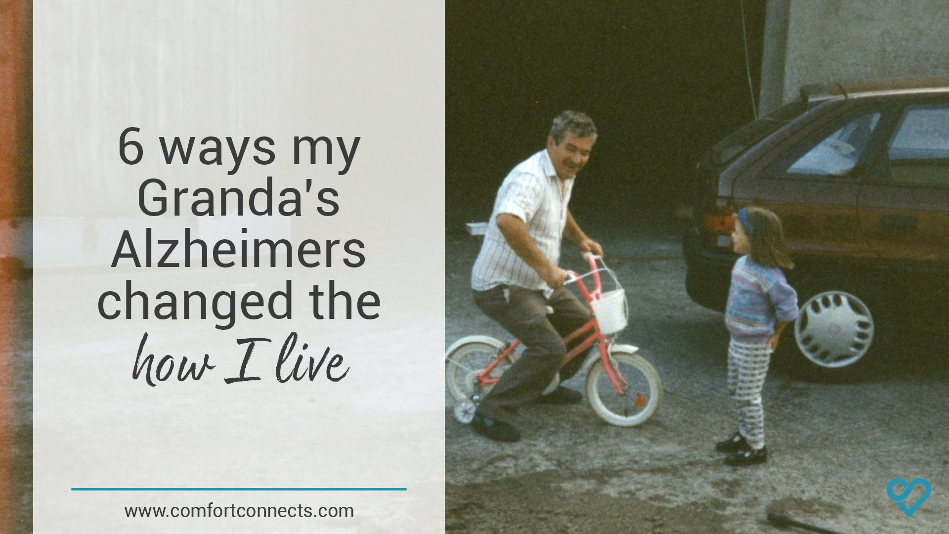 6 ways my Granda's Alzheimers changed how I live