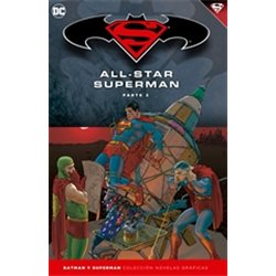BATMAN Y SUPERMAN, COLECCIÓN NOVELAS GRÁFICAS - ALL-STAR SUPERMAN, PARTE 2