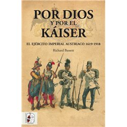Por Dios y por el Káiser. El ejército imperial austriaco 1619-1918