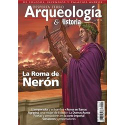 Arqueología e Historia nº 27 La Roma de Nerón