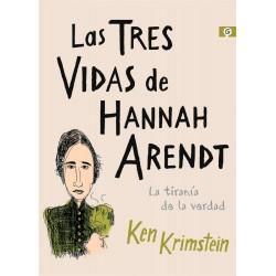 LAS TRES VIDAS DE HANNAH ARENDT. LA TIRANIA DE LA VERDAD