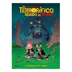 EL TERRORIFICO MUNDO DE BOBBY 01. LA NOCHE DE LOS ZOMBIS