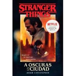 STRANGER THINGS. A OSCURAS EN LA CIUDAD (BOLSILLO)