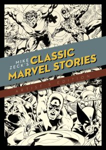 Mike Zeck's Classic Marvel Stories Artist's Edition prelim cover