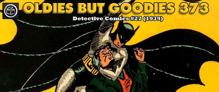 Oldies But Goodies: Detective Comics #27 (Mai 1939)