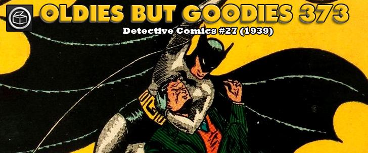 Oldies But Goodies: Detective Comics #27 (Mai 1939)