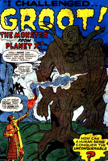 """""""I challenged Groot, the monster from Planet X"""""""