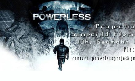 Projection de Powerless