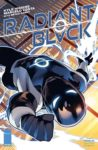 Radiant Black 7 B 98x150 Recent Comic Cover Updates For The Week Ending 2021 05 28