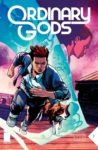 Ordinary Gods 3 A 98x150 Recent Comic Cover Updates For The Week Ending 2021 07 02