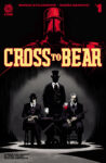 CROSS TO BEAR 01 72dpi 98x150 Recent Comic Cover Updates For The Week Ending 2021 07 30