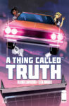 AThingCalledTruth3 98x150 Recent Comic Cover Updates For The Week Ending 2021 08 20