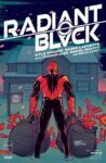 Radiant Black 6 spoilers 0 1 98x150 Recent Comic Cover Updates For 2021 09 10