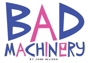 badmachinery Oni Press brings John Allison's BAD MACHINERY from web to print