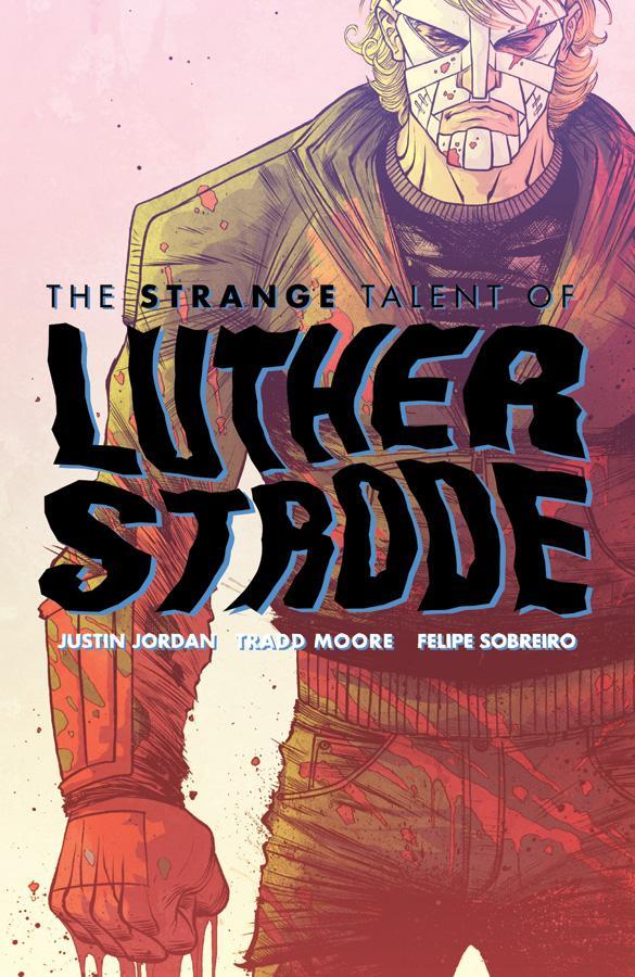 luthor_strode Luther Strode has a STRANGE TALENT this October