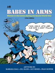 BABES_PLC_FINAL Trina Robbins explores the Second World War's BABES IN ARMS