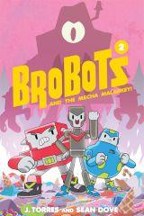 ec7d5fe4-9085-4ca4-beb0-6862071895e1 J. Torres and Sean Dove return the BROBOTS to Oni Press