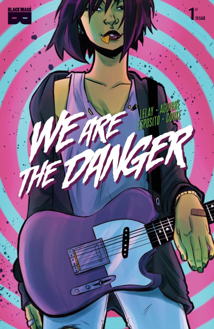 WeAreTheDanger-01-01 ComicList Previews: WE ARE THE DANGER #1