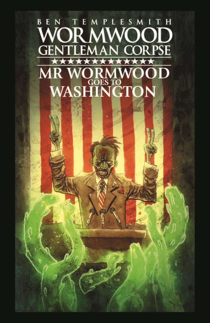 Wormwood_GoestoWash_HC-pr-1 ComicList Previews: WORMWOOD GENTLEMAN CORPSE MR WORMWOOD GOES TO WASHINGTON HC
