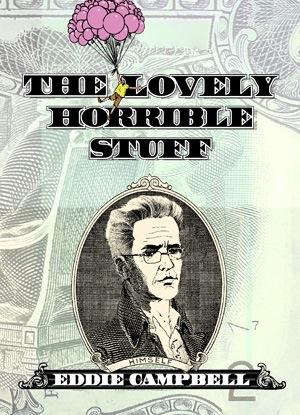 Eddie Campbell Lovely Horrible Stuff
