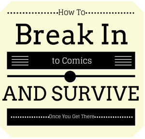 How To Get Into Comics Once You're There