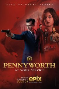 Pennyworth premieres next month.