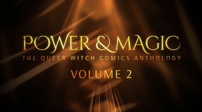 POWER & MAGIC: The Queer Witch Comics Anthology VOLUME 2
