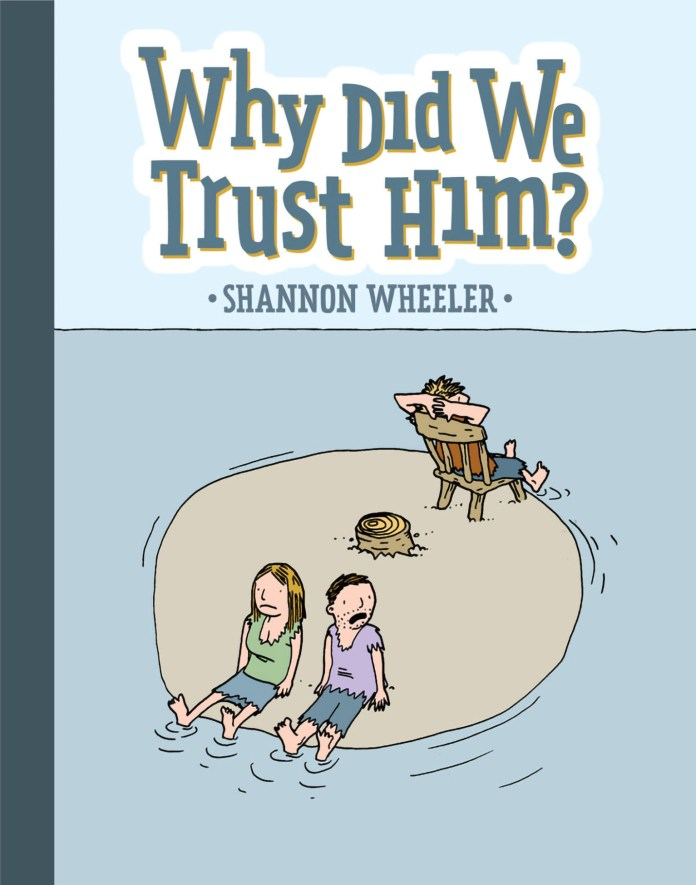 Graphic Novels for Winter 2020: Why Did We Trust Him?
