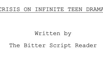 Crisis on Infinite Teen Dramas