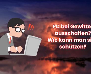Sollte man den PC bei Gewitter ausschalten? 4