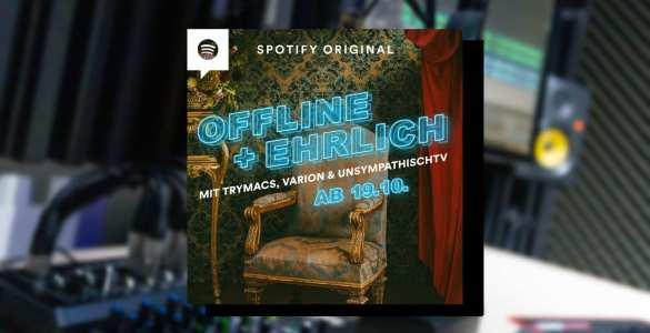 offline ehrlich podcast trymacs unsympathischtv varion