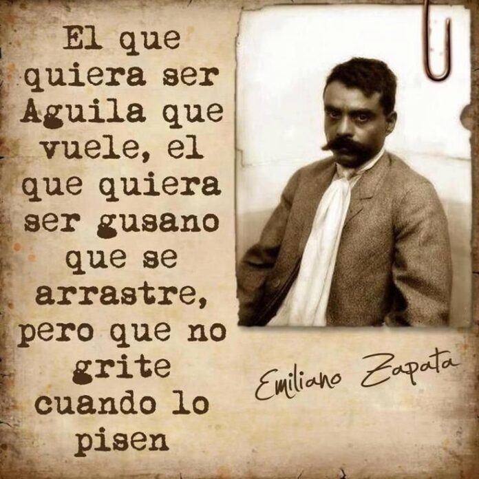 emiliano zapata quote proud of my roots mexican
