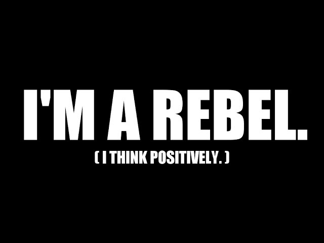 rebel sayings and quotes best quotes and sayings