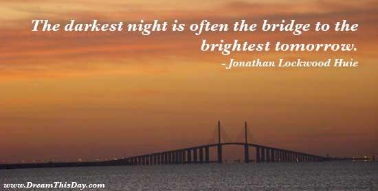the darkest night is often the bridge to the brightest
