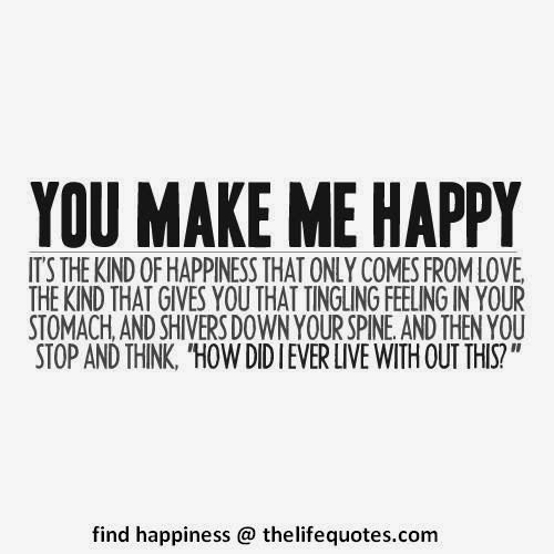 you make me happy love quotes you make me happy life