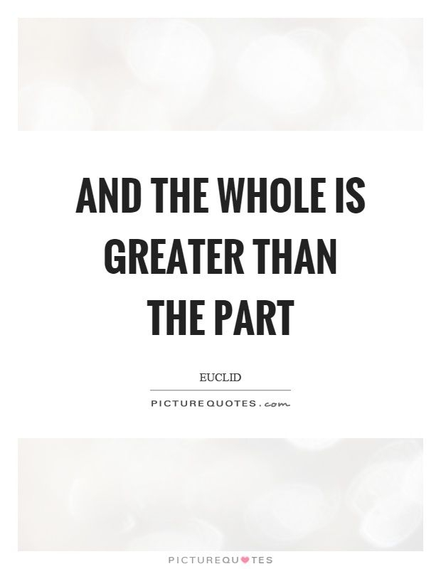 and the whole is greater than the part euclid quotes on